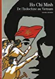 Decouverte Gallimard: Ho Chi Minh De L'indochine Au Vietnam (French Edition)