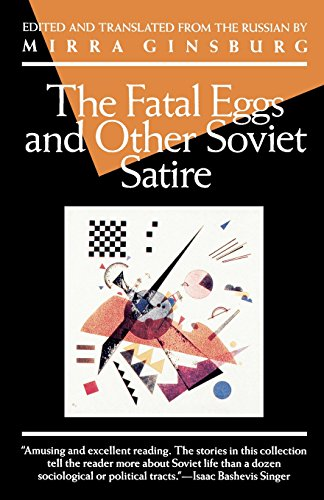 The Fatal Eggs and Other Soviet Satire (Evergreen Book)