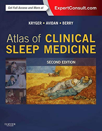 Atlas of Clinical Sleep Medicine: Expert Consult   Online and Print