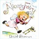 Alice the Fairy Audiobook by David Shannon Narrated by Kate Simses