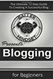 img - for Blogging For Beginners: The Ultimate 12 Step Guide To Creating A Successful Blog book / textbook / text book
