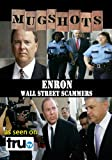 Mugshots: Enron - Wall Street Scammers (Amazon.com exclusive)