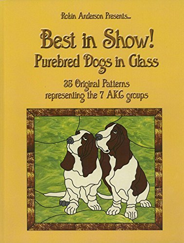 - Best in Show!: Purebed Dogs in Glass
