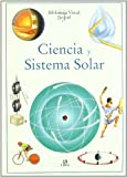 img - for Ciencia y sistema solar/ Science and the Universe (Biblioteca Visual Juvenil/ Juvenile Visual Library) (Spanish Edition) book / textbook / text book