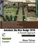 Autodesk 3ds Max Design 2015: A Tutorial Approach