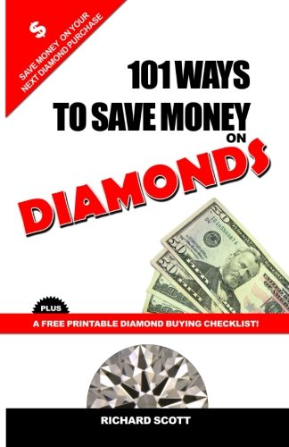 101 Ways To Save Money On Diamonds: Full Color Version - Save Money On Your Next Diamond Purchase