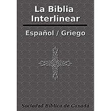 La Biblia Interlinear Español / Griego (Spanish Edition)