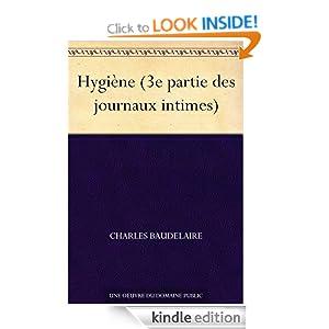 Hygiene (3e partie des journaux intimes) (French Edition) Charles Baudelaire