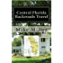 Central Florida Backroads Travel: Day Trips Off The Beaten Path: Towns, Beaches, Historic Sites, Wineries, Attractions (FLORIDA BACKROADS TRAVEL GUIDES Book 5)