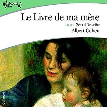 Le Livre de ma mère: Albert Cohen, Gérard Desarthe, Gallimard: Amazon.fr: Livres