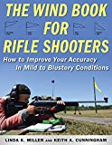 The Wind Book for Rifle Shooters: How to Improve Your Accuracy in Mild