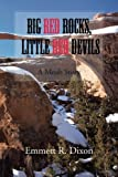img - for Big Red Rocks, Little Red Devils: A Moab Story book / textbook / text book