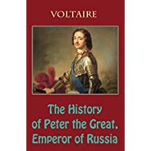 The History of Peter the Great, Emperor of Russia (illustrated)