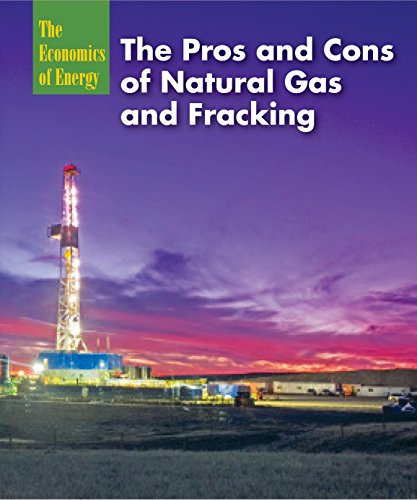 The Pros and Cons of Natural Gas and Fracking (The Economics of Energy) (Fracking For Natural Gas Pros And Cons)