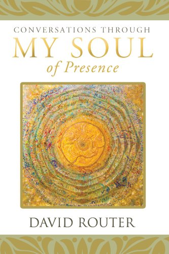 Conversations Through My Soul of Presence [Router, David] (Tapa Blanda)