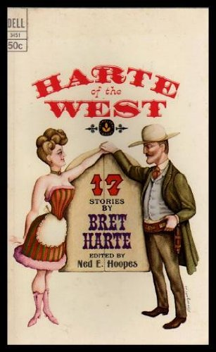 HARTE OF THE WEST: The Luck of the Roaring Camp; High Water Mark; Tennessee's Partner; An Ingenue of the Sierras; A Mother of Five; Miggles; Colonel Starbottle for the Plaintiff; (High Sierra Camp)