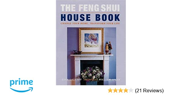 top 10 feng shui tips cre. The Feng Shui House Book: Change Your Home, Transform Life: Gina Lazenby: 9780823016549: Amazon.com: Books Top 10 Tips Cre