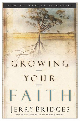 Growing Your Faith: How to Mature in Christ