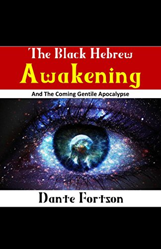 Download for free The Black Hebrew Awakening And The Coming Gentile Apocalypse