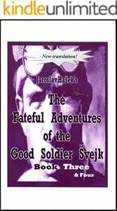 Fateful Adventures of the Good Soldier Svejk During the World War, Book(s) Three & Four