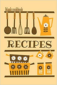 Blank Cookbook Recipes: Formatted To Help You Organize ...