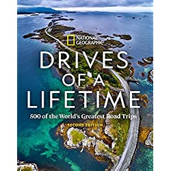 Drives of a Lifetime 2nd Edition: 500 of the World's Greatest Road TripsHardcover – October 27, 2020