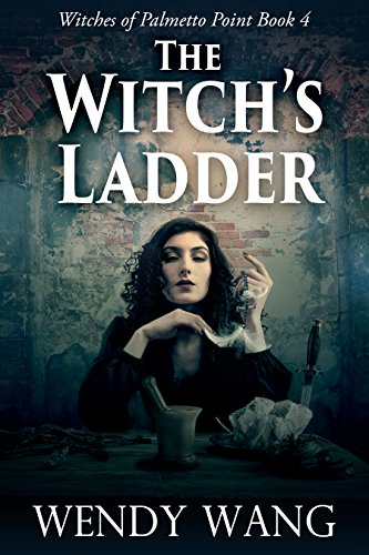 - The Witches Ladder: Witches of Palmetto Point Book 4