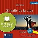 El baile de la vida (Compact Lernstories): Spanisch Grammatik - Niveau B1 Hörbuch von Anna Pou, Elena Martínez Muñoz, Sergio Carmona Mendoyo Gesprochen von: Olga Carrasquedo