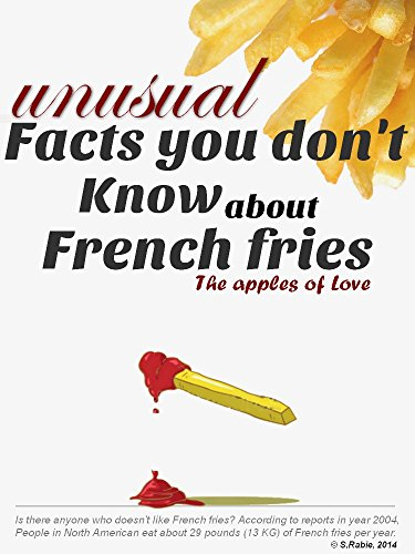 unusual facts you don't know about French fries: The apples of love