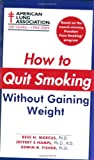 How to Quit Smoking Without Gaining Weight, American Lung Association Staff, 0743466233