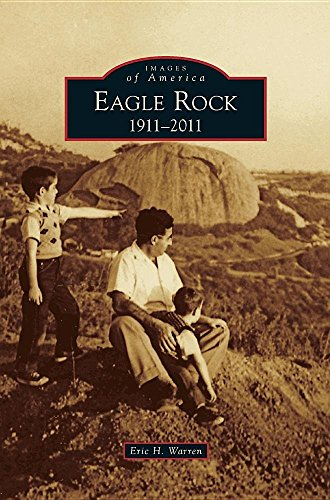 Eagle Rock 1911-2011 (Images of America)