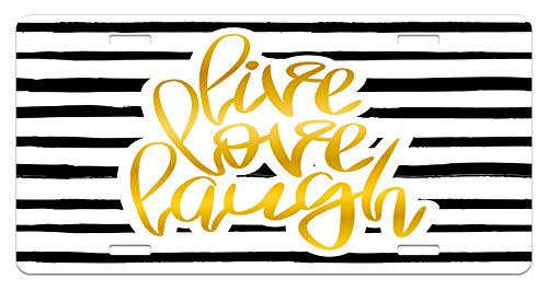 Ambesonne Live Laugh Love License Plate, Romantic Design with Hand Drawn Stripes and Calligraphic Text, High Gloss Aluminum Novelty Plate, 5.88