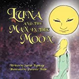 Luna and the Man in the Moon, Sarah Kamlage, 1468552473