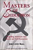 Masters of Seduction, Jeri Lynn Ball, 0965322688