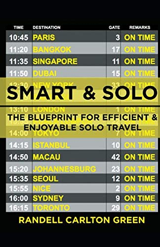 Smart & Solo: The blueprint for efficient and enjoyable solo travel. (Smart & Solo Travel)