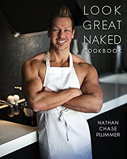 Look Great Naked Cookbook by [Plummer, Nathan]