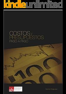 Costos y Presupuestos: Paso a paso (Spanish Edition)