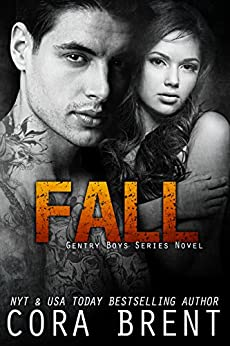 FALL (Gentry Boys #4) by [Brent, Cora]