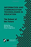 Information and Communication Technologies in Education : The School of the Future. IFIP TC3/WG3. 1 International Conference on the Bookmark of the School of the Future April 9-14, 2000, Via Del Mar, Chile, , 147575471X