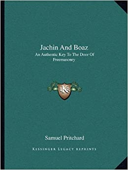 Book Jachin And Boaz: An Authentic Key To The Door Of Freemasonry
