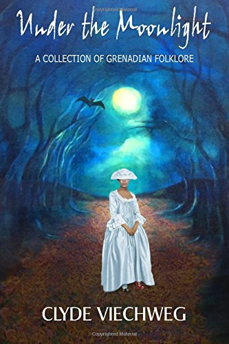 Under the Moonlight: A Collection of Grenadian - Collection Moonlight