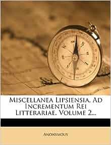 Miscellanea Lipsiensia, Ad Incrementum Rei Litterariae, Volume 2