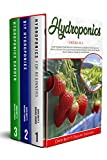 HYDROPONICS: 3 BOOKS IN 1: How To Build Your Own