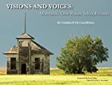 Visions and Voices: Montana s One-Room Schoolhouses