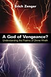 img - for A God of Vengeance?: Understanding the Psalms of Divine Wrath book / textbook / text book