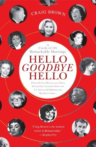 Image of Hello Goodbye Hello: A Circle of 101 Remarkable Meetings