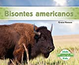 Bisontes americanos/American Bison (Animales de América del Norte/Animals of North America) (Spanish Edition)