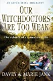 Our Witchdoctors Are Too Weak, Marie Jank and Davey Jank, 0857210084