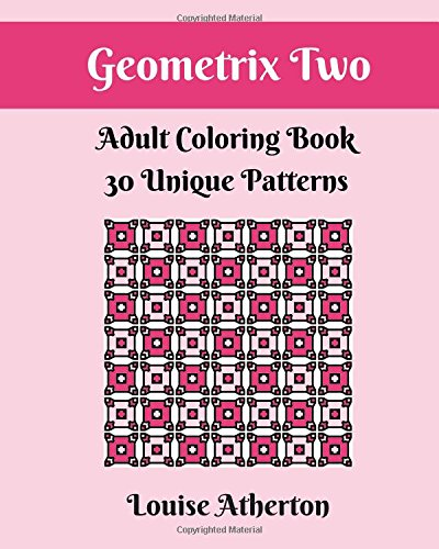 Geometrix Two: An Adult Coloring Book (Volume 2)