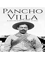 Pancho Villa: A Life from Beginning to End (History of Mexico)